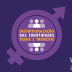 Conselho Federal de Psicologia debate despatologização das identidades trans